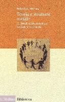 Teoria e struttura sociale. Studi sulla struttura sociale e culturale [Vol. 2]  9788815076557