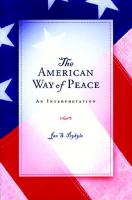 The American Way of Peace: An Interpretation [1 ed.]