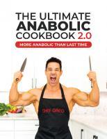 The Anabolic Cookbook 2.0 [1ed.]