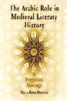 The Arabic Role in Medieval Literary History: A Forgotten Heritage  0812213246, 2003065792