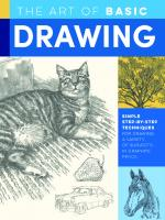 The Art of Basic Drawing; Simple step-by-step techniques for drawing a variety of subjects in graphite pencil  9781633228320, 9781633228337