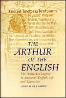 The Arthur of the English : the Arthurian legend in medieval English life and literature  9780708314777, 0708314775