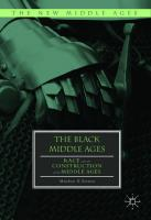 The Black Middle Ages: Race and the Construction of the Middle Ages  9783319910888