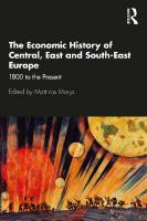 The Economic History of Central, East and South-East Europe: 1800 to the Present  9781138921979, 9781138921986, 9781315686097