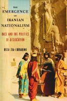 The Emergence of Iranian Nationalism: Race and the Politics of Dislocation [Hardcover ed.]