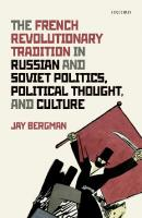 The French Revolutionary Tradition in Russian and Soviet Politics, Political Thought, and Culture  0198842708, 9780198842705