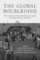 The Global Bourgeoisie: The Rise of the Middle Classes in the Age of Empire  0691195838, 9780691195834