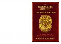 The Hermetic Science of Transformation: The Initiatic Path of Natural and Divine Magic [Hardcovered.]  1620559080, 9781620559086