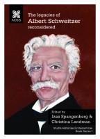 The legacies of Albert Schweitzer reconsidered