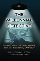 The Millennial Detective: Essays on Trends in Crime Fiction, Film and Television, 1990-2010  0786458518, 9780786458516