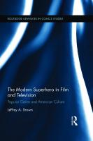 The Modern Superhero in Film and Television: Popular Genre and American Culture  2016026537, 9781138897786, 9781315708980