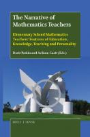 The Narrative of Mathematics Teachers: Elementary School Mathematics Teachers' Features of Education, Knowledge, Teaching and Personality  9004384006, 9789004384002