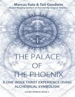 The Palace of the Phoenix: Discover Tarot & Alchemy (Gated Spreads of Tarot Book 4)