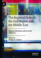 The Regional Order in the Gulf Region and the Middle East: Regional Rivalries and Security Alliances [1st ed.]  9783030454647, 9783030454654