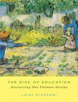 The Risk of Education: Discovering Our Ultimate Destiny  0773557490, 9780773557499