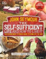 The Self-Sufficient Life And How To Live It: The Complete Back-To-Basics Guide  1465477357,  9781465477354