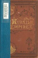 The Turkish empire - the sultans, the territory, and the people