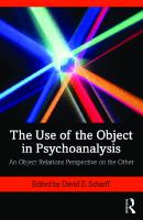 The Use of the Object in Psychoanalysis: An Object Relations Perspective on the Other [Paperbacked.]  036718916X, 9780367189167