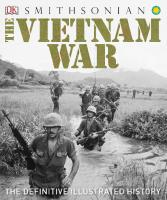 The Vietnam War: The Definitive Illustrated History  9781465457691