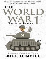 The World War 1 trivia book : interesting stories and random facts from the First World War