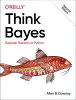 Think Bayes: Bayesian Statistics in Python [2ed.]  149208946X, 9781492089469
