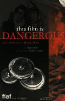 This Film is Dangerous: A Celebration of Nitrate Film
