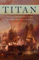 Titan: The Art of British Power in the Age of Revolution and Napoleon  9780806155333, 0806155337