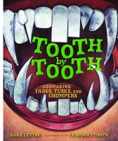 Tooth by Tooth: Comparing Fangs, Tusks, and Chompers  1467752150, 9781467752152
