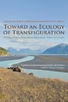 Toward an Ecology of Transfiguration: Orthodox Christian Perspectives on Environment, Nature, and Creation  978-0823251452