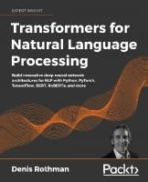 Transformers for Natural Language Processing: Build innovative deep neural network architectures for NLP with Python, PyTorch, TensorFlow, BERT, RoBERTa, and more  1800568630, 9781800568631