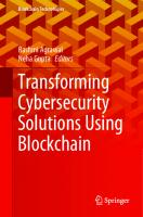 Transforming Cybersecurity Solutions Using Blockchain [1st Edition]  9813368578, 9789813368576, 9789813368583