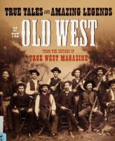 True Tales and Amazing Legends of the Old West [1ed.]  2005048704, 0307236382