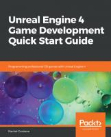 Unreal Engine 4 Game Development Quick Start Guide: Programming professional 3D games with Unreal Engine 4  1789953448, 9781789953442