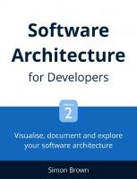 Visualise, document and explore your software architecture Software Architecture for Developers - Volume 2 [2]