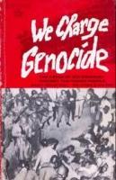 We charge genocide: the historic petition to the United Nations for relief from a crime of the United States government against the negro people