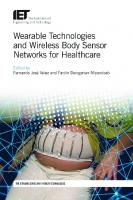 Wearable technologies and wireless body sensor networks for healthcare  9781785612176, 1785612174, 9781785612183