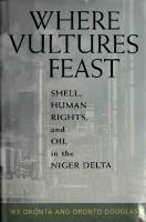 Where Vultures Feast: Shell, Human Rights, and Oil in the Niger Delta [1ed.]  1578050464, 9781578050468