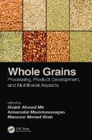 Whole grains: processing, product development, and nutritional aspects  9780815382423, 0815382421